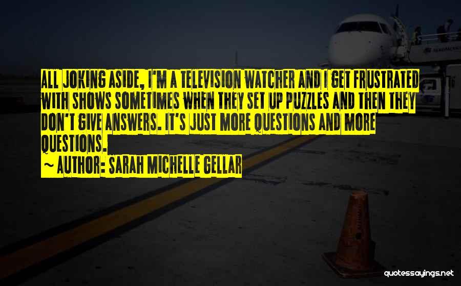 Sarah Michelle Gellar Quotes 1968721