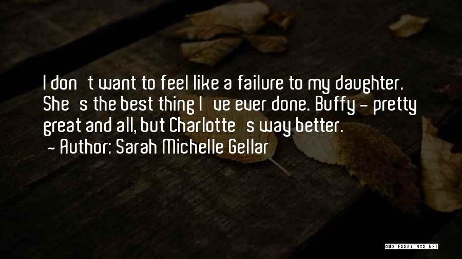 Sarah Michelle Gellar Quotes 539388