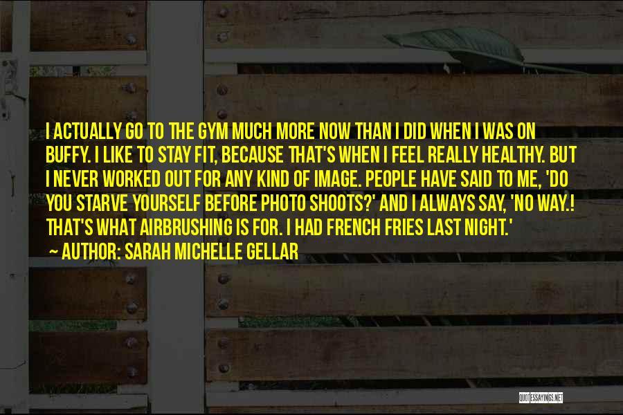 Sarah Michelle Gellar Quotes 575041