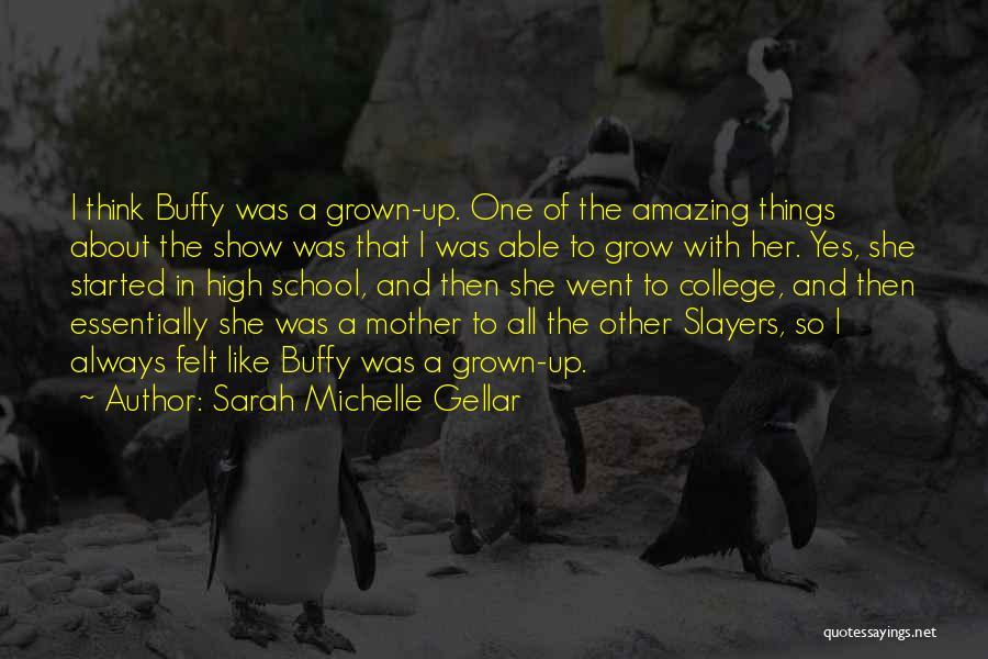 Sarah Michelle Gellar Quotes 588215