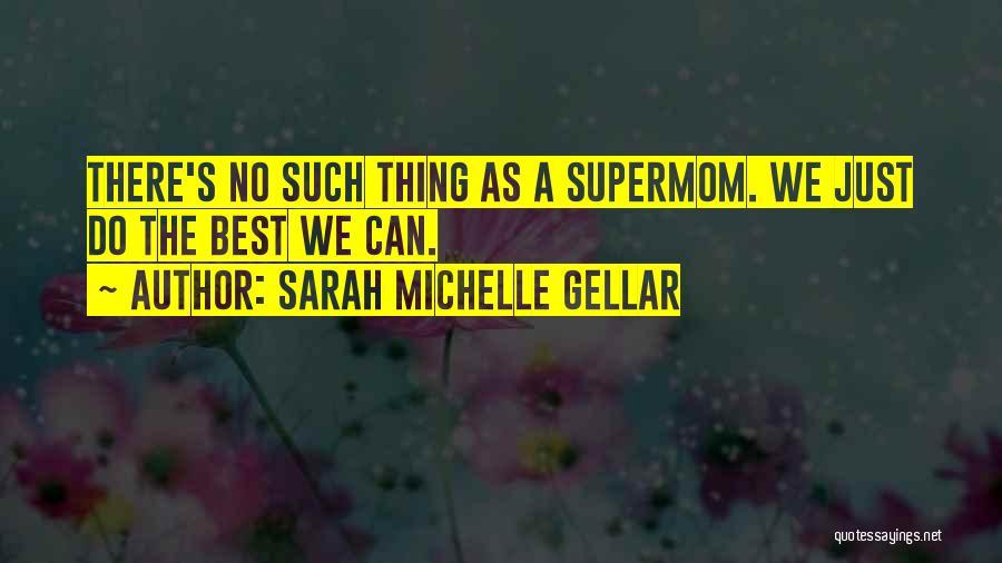 Sarah Michelle Gellar Quotes 599811