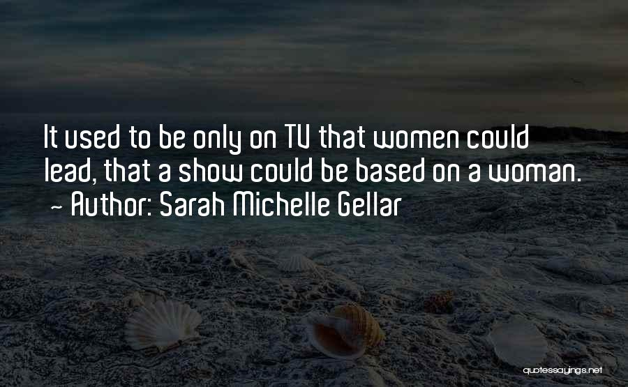 Sarah Michelle Gellar Quotes 606948