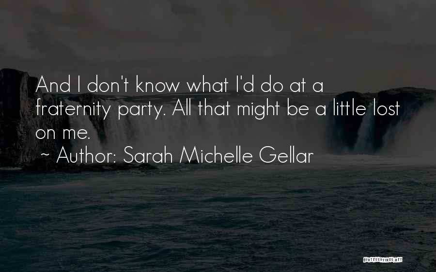 Sarah Michelle Gellar Quotes 952740