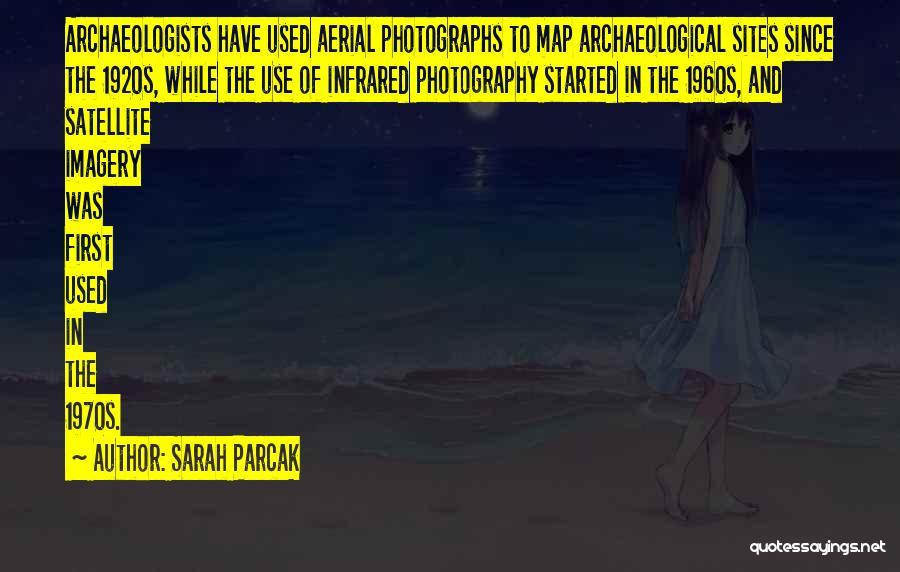 Sarah Parcak Quotes 1003688