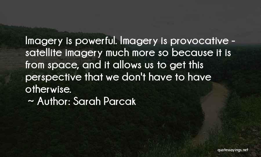 Sarah Parcak Quotes 1080539