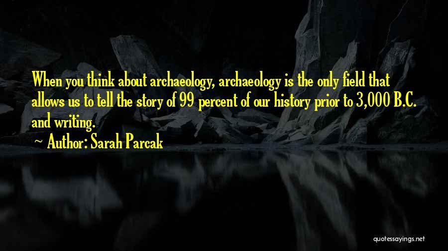 Sarah Parcak Quotes 1163854