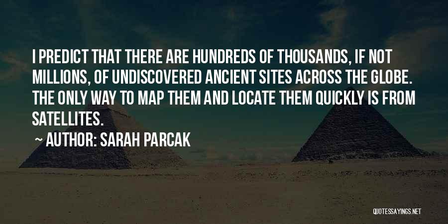 Sarah Parcak Quotes 1198817