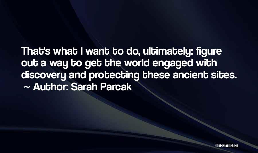 Sarah Parcak Quotes 1494969