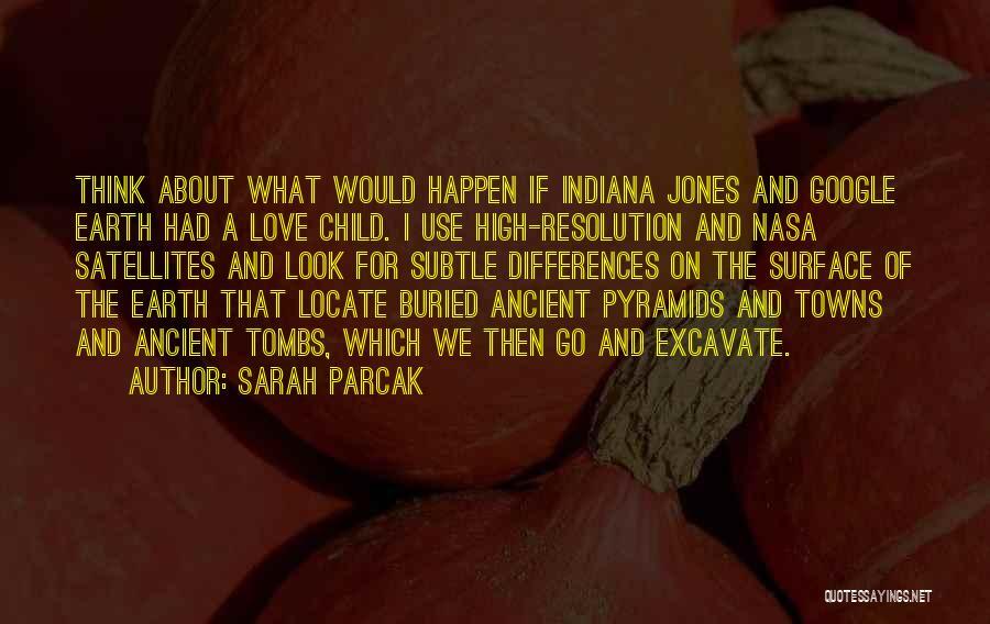 Sarah Parcak Quotes 1549036