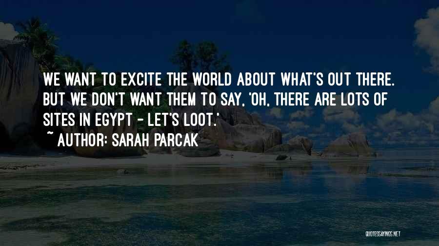Sarah Parcak Quotes 2044121