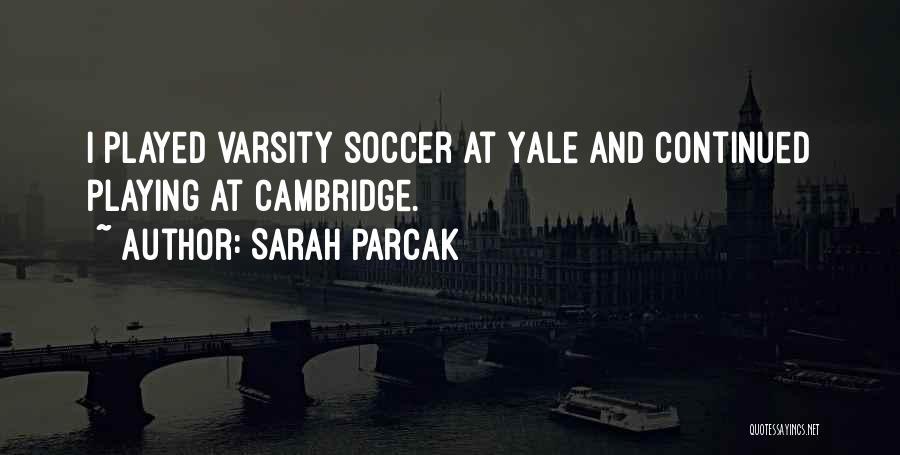 Sarah Parcak Quotes 2087523