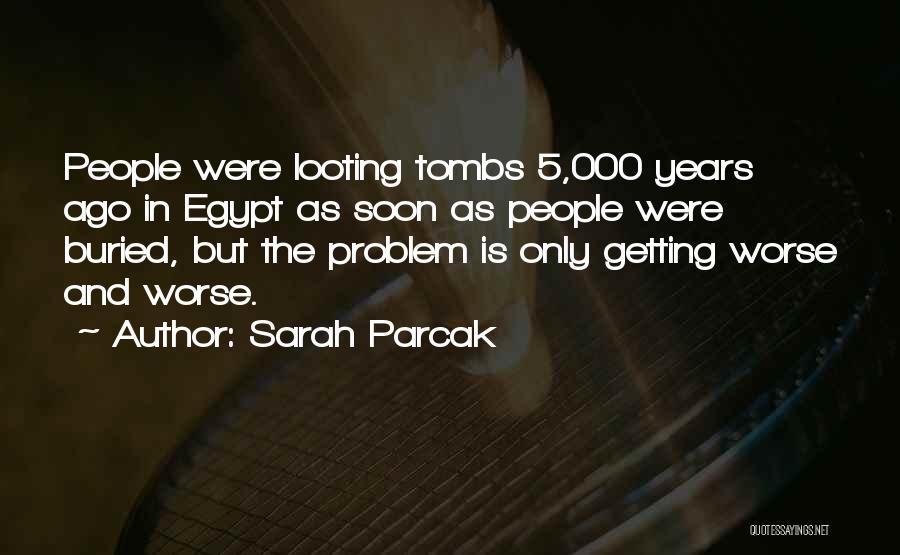 Sarah Parcak Quotes 2265441