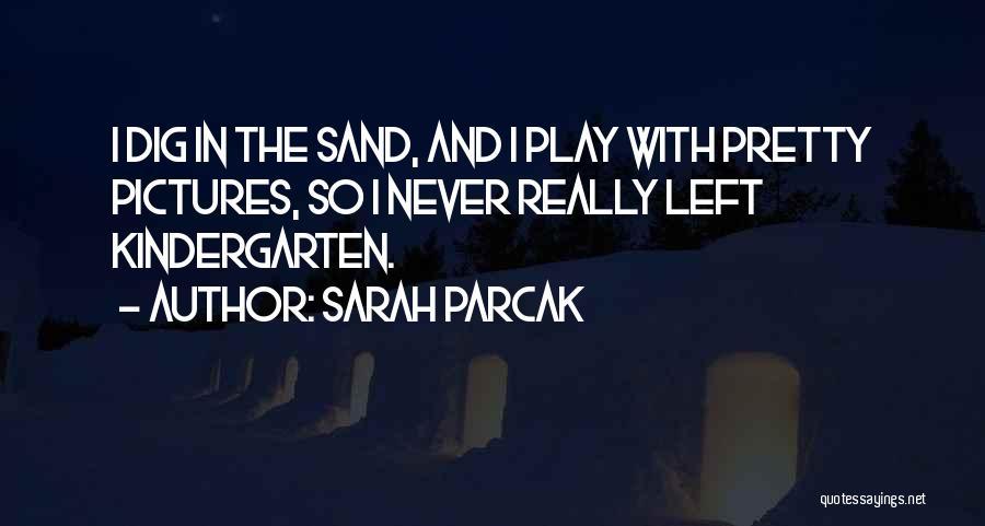 Sarah Parcak Quotes 309199