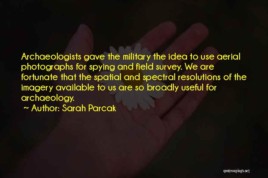 Sarah Parcak Quotes 337246