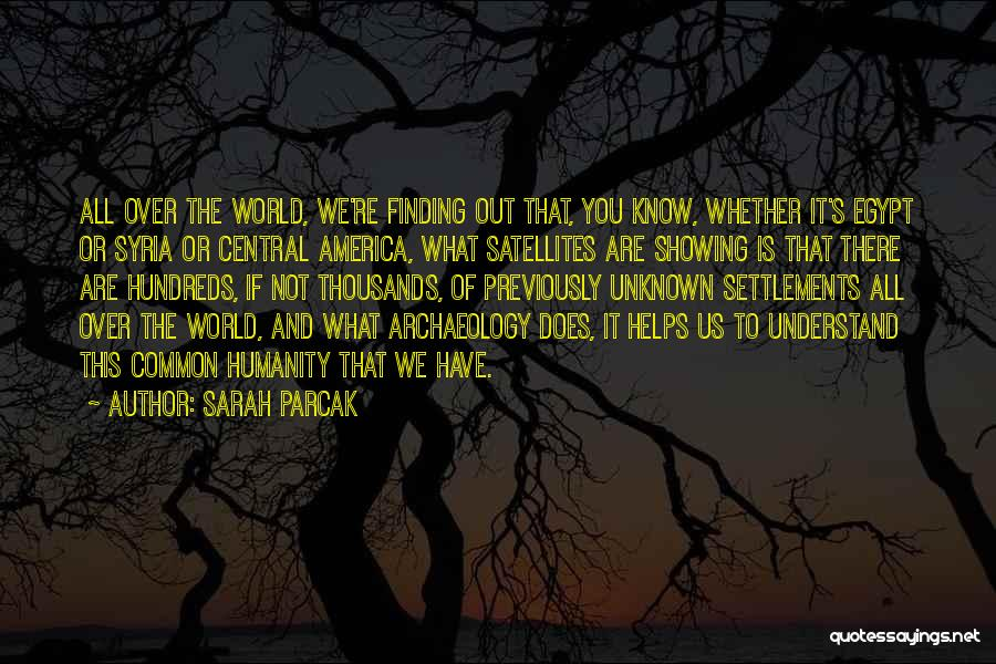 Sarah Parcak Quotes 389682