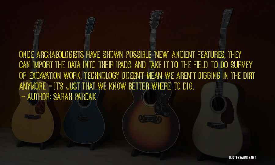 Sarah Parcak Quotes 395310