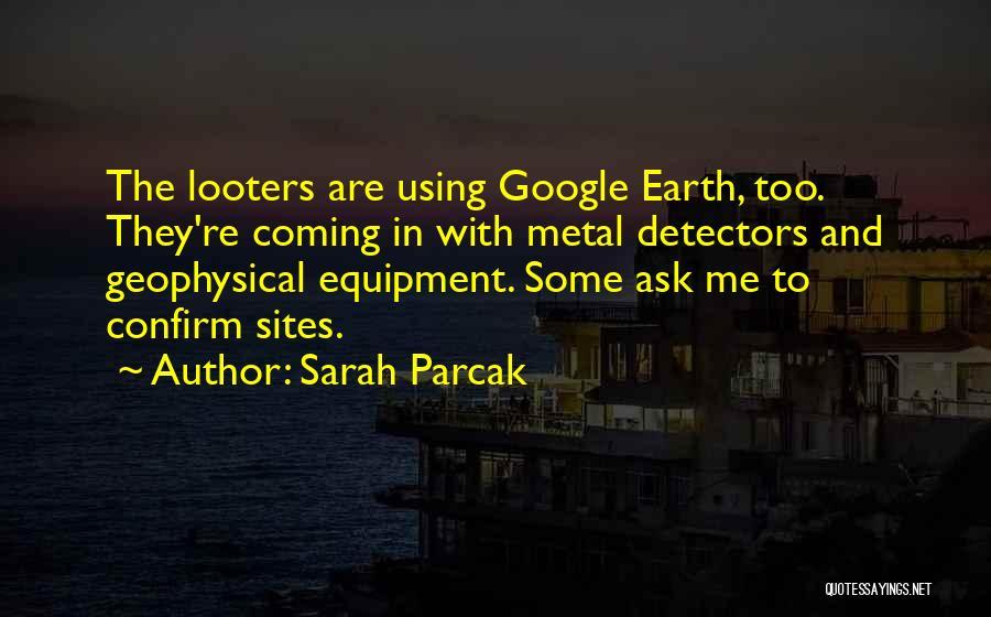 Sarah Parcak Quotes 446918