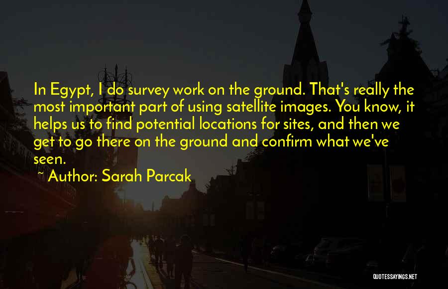 Sarah Parcak Quotes 469394