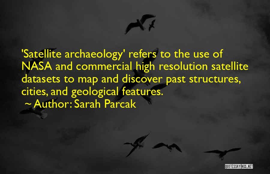 Sarah Parcak Quotes 476516