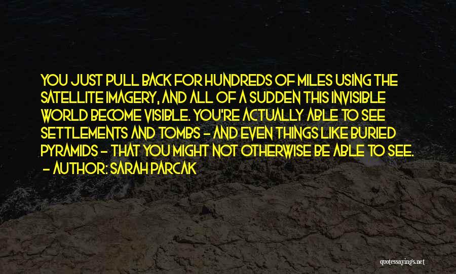 Sarah Parcak Quotes 704326