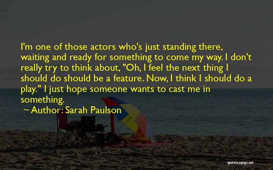 Sarah Paulson Quotes 2149648