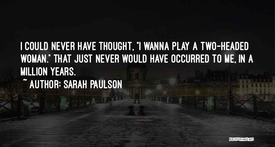 Sarah Paulson Quotes 354901