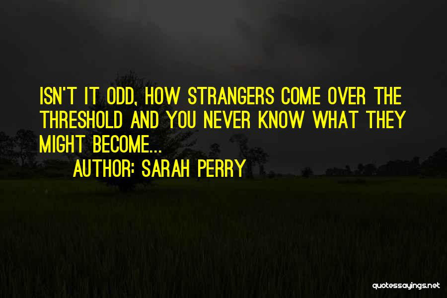 Sarah Perry Quotes 1519963