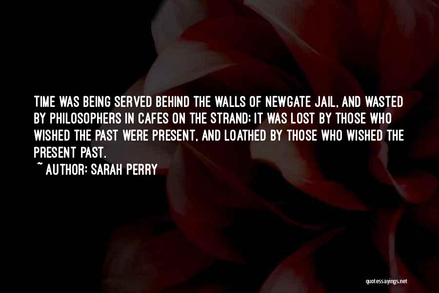Sarah Perry Quotes 396522