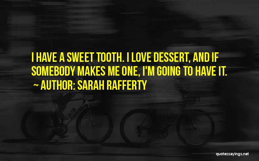 Sarah Rafferty Quotes 1208442