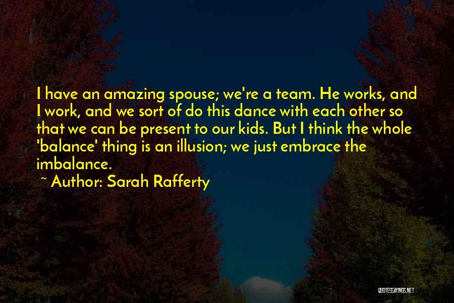 Sarah Rafferty Quotes 2251516