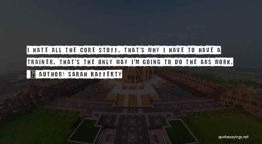 Sarah Rafferty Quotes 981687