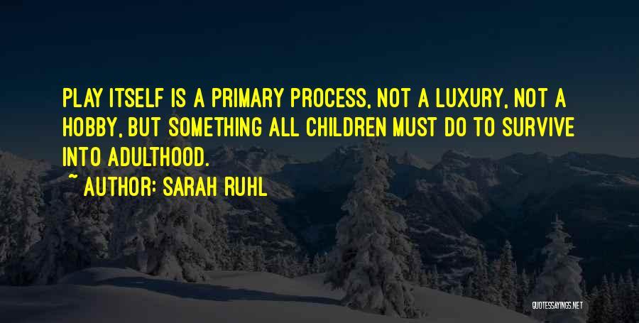 Sarah Ruhl Quotes 1934707