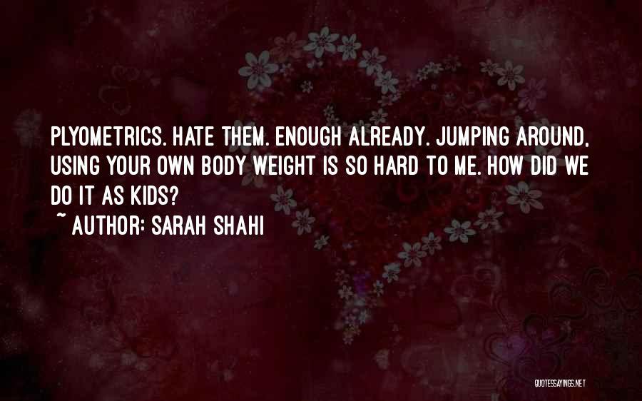 Sarah Shahi Quotes 1258813