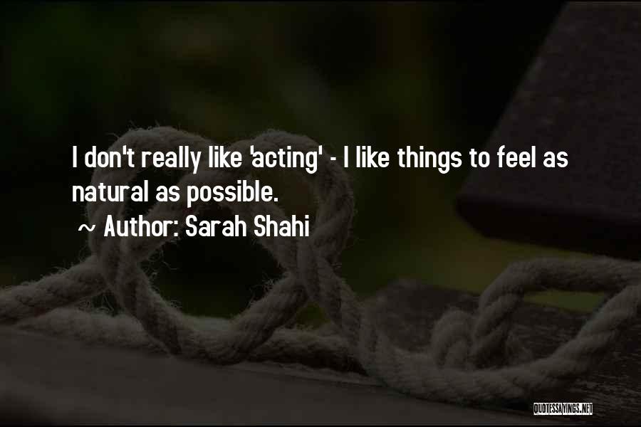 Sarah Shahi Quotes 1360341