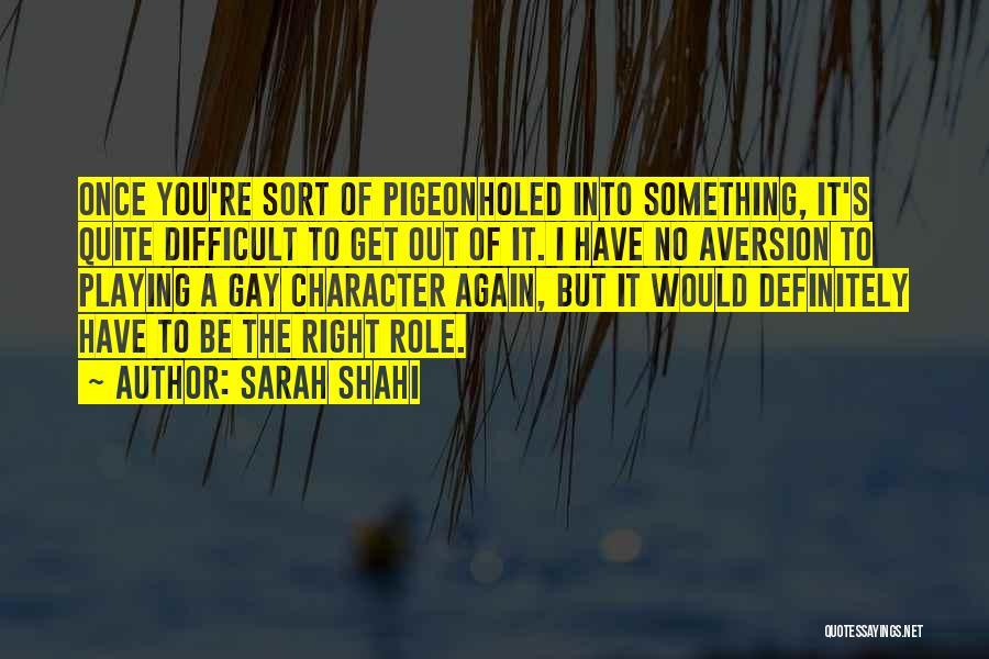Sarah Shahi Quotes 1639634