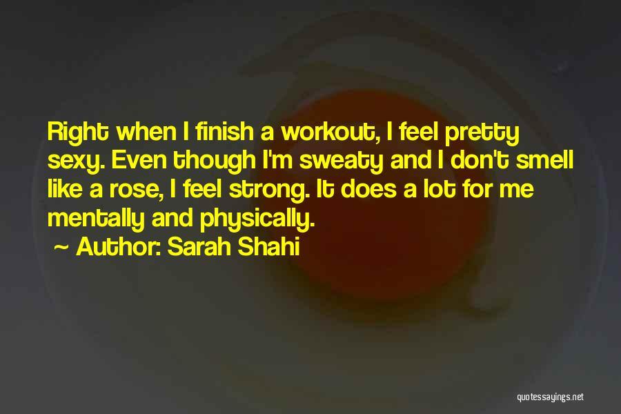 Sarah Shahi Quotes 1659996