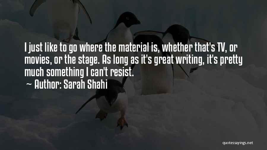 Sarah Shahi Quotes 1757353