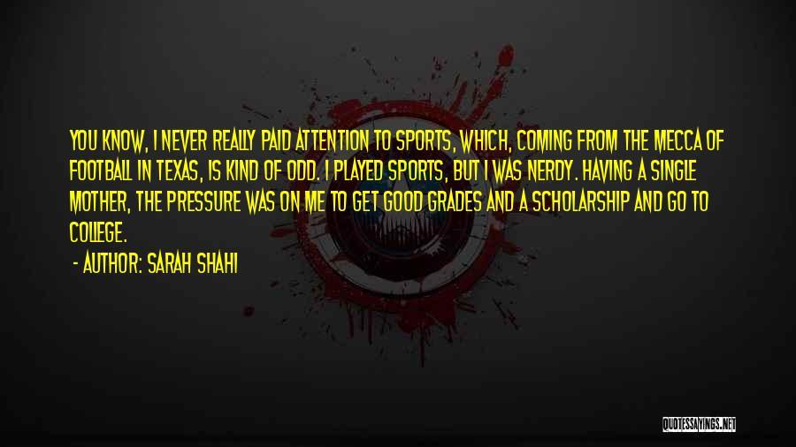Sarah Shahi Quotes 1867758