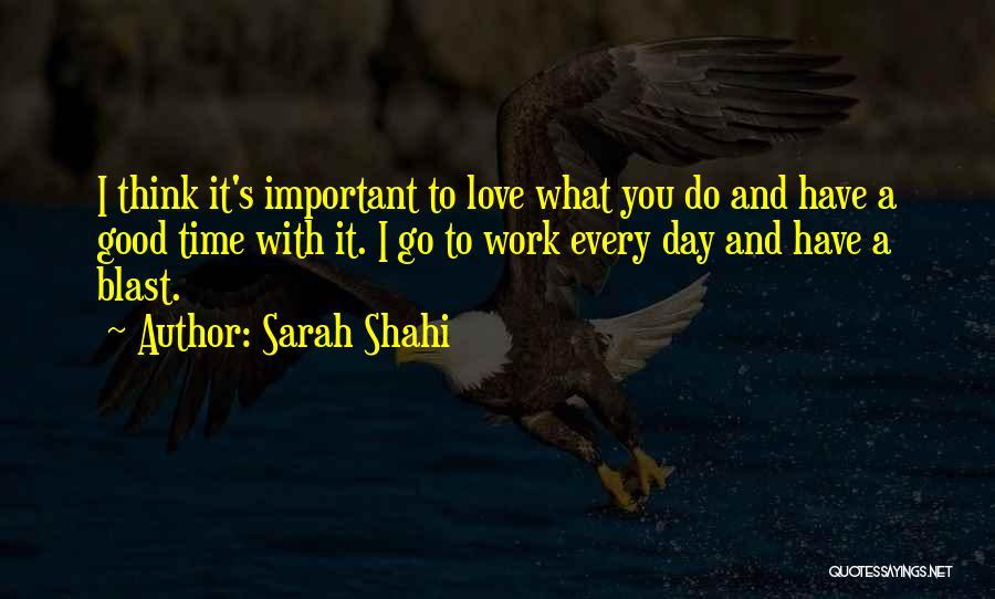 Sarah Shahi Quotes 769924