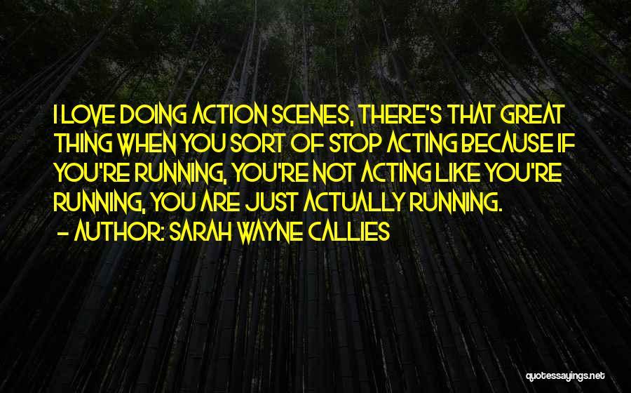 Sarah Wayne Callies Quotes 1175896
