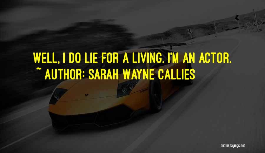 Sarah Wayne Callies Quotes 1269356
