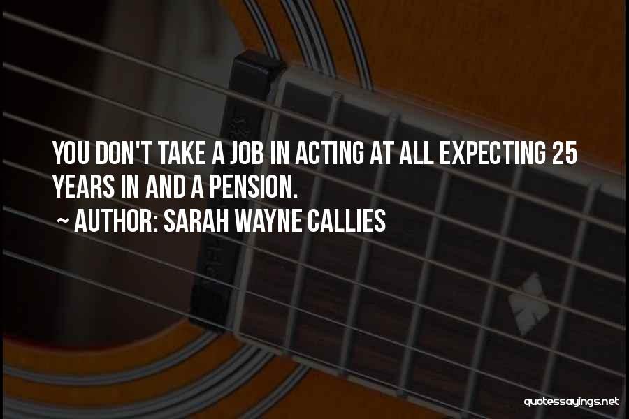 Sarah Wayne Callies Quotes 1495955