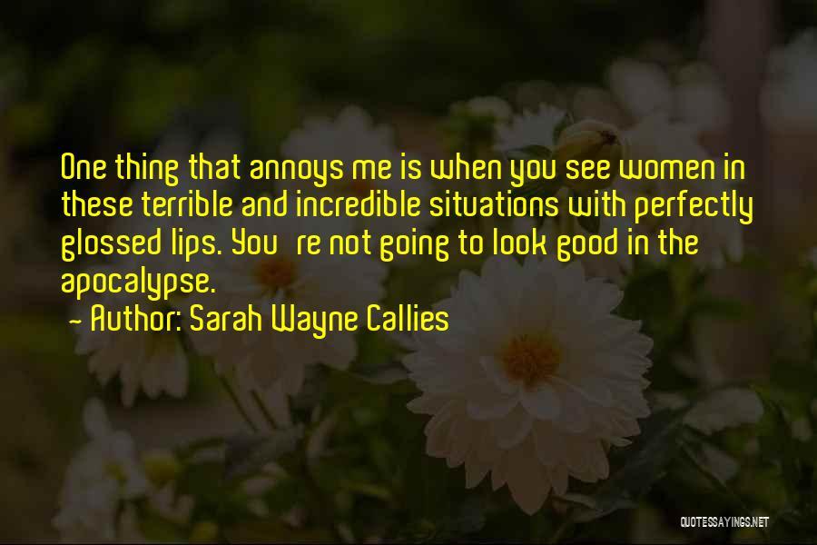 Sarah Wayne Callies Quotes 1565774