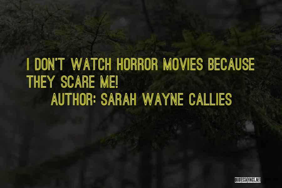 Sarah Wayne Callies Quotes 2154112