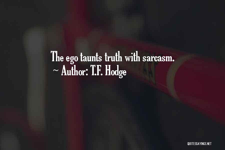 Top 19 Quotes Sayings About Sarcasm And Truth