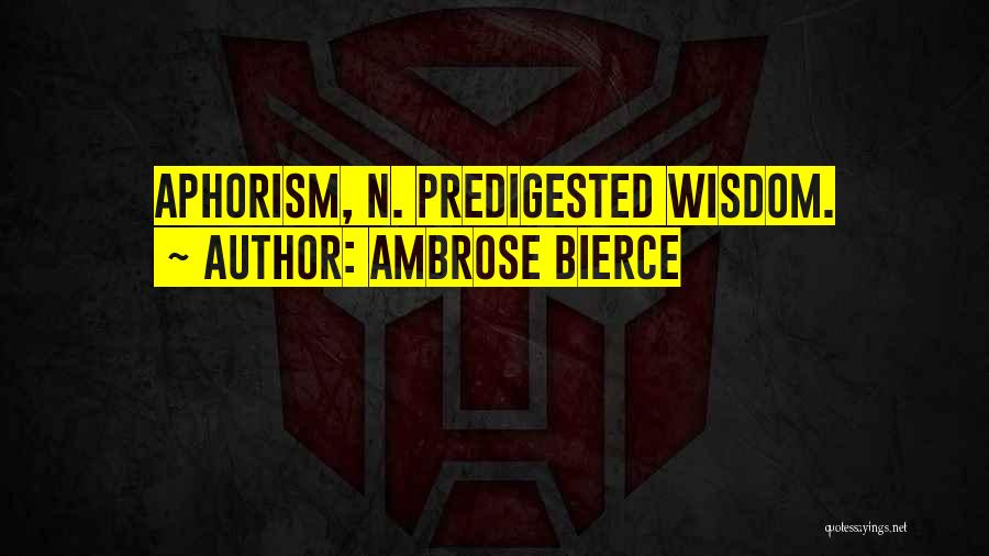 Sarcasm At Its Best Quotes By Ambrose Bierce