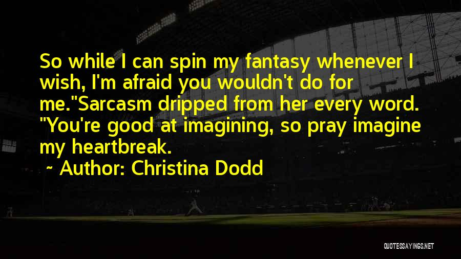 Sarcasm At Its Best Quotes By Christina Dodd