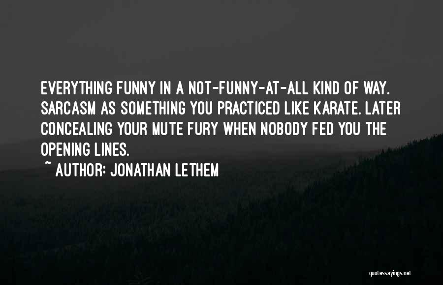 Sarcasm At Its Best Quotes By Jonathan Lethem