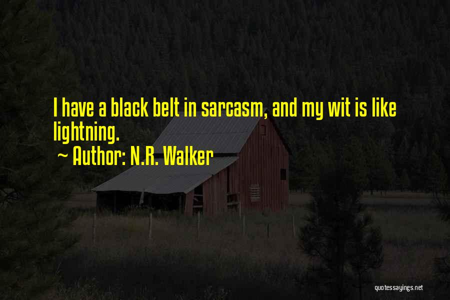 Sarcasm At Its Best Quotes By N.R. Walker