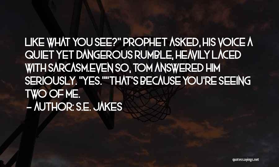 Sarcasm At Its Best Quotes By S.E. Jakes